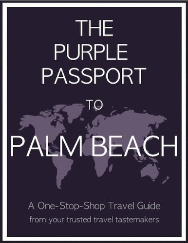 The Purple Passport to Palm Beach